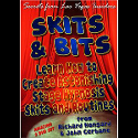 SKITS & BITS Learn How to Create Astonishing Stage Hypnosis Skits and Routines